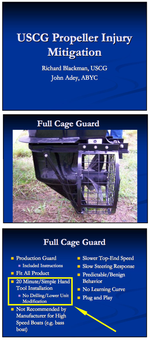 Cage Guard in USCG/ABYC presentation on status of protocol being developed for testing propeller guards. Presented at IBEX in 2007.